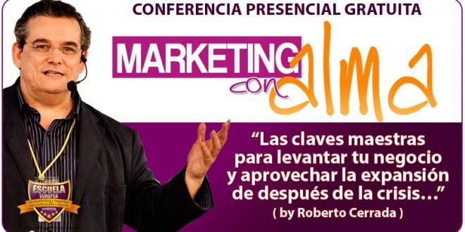 Marketing Con Alma: Lo Mejor De Ti Para Atraer Clientes