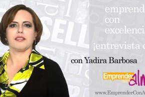 Yadira Barbosa: Una Emprendedora Con Pasión [Emprendedores En Marcha]