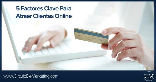 5 Principios Clave Para Conseguir Clientes Online