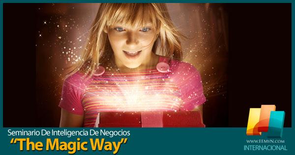 The Magic Way: La Ruta Mágica De Los Negocios Online