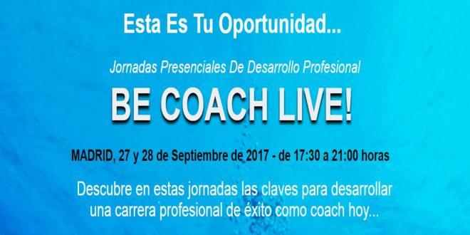 Jornadas profesionales para desarrollar una carrera de éxito: Be Coaching Live