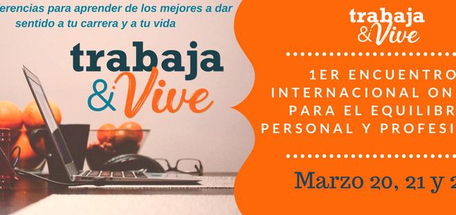 Trabaja Y Vive: Equilibra Tu Vida Personal Y Profesional