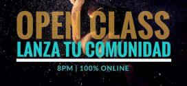 [OPEN CLASS]: 7 Pasos Para Lanzar Y Liderar Una Comunidad Online