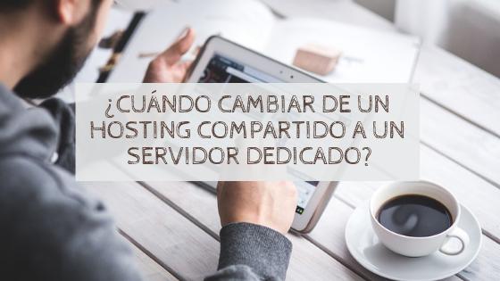 ¿Cuándo cambiar de un Hosting Compartido a un Servidor Dedicado?