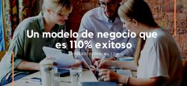 Un modelo de negocio que es 110% exitoso